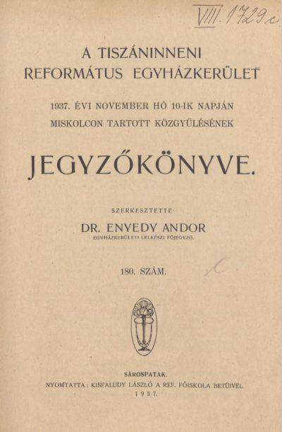A Tiszáninneni Református Egyházkerület 1937. évi november hó 10-ik napján Miskolcon tartott közgyűlésének jegyzőkönyve. 180. szám