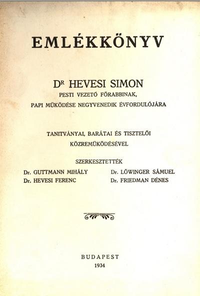 Emlékkönyv Dr. Hevesi Simon pesti vezető főrabbinak, papi működése negyvenedik évfodulójára