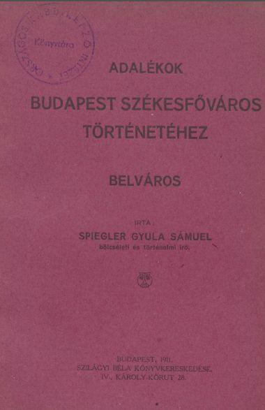 Adalékok Budapest Székesfőváros történetéhez: Belváros