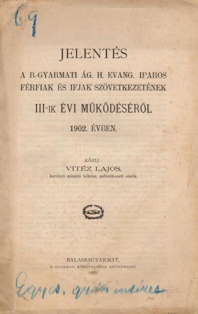 Jelentés a b.-gyarmati ág. h. evang. iparos férfiak és ifjak szövetkezetének III-ik évi működéséről 1902. évben