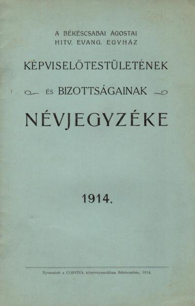 A békéscsabai ágostai hitv. evang. egyház képviselőtestületének és bizottságainak névjegyzéke 1914