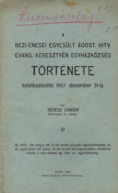 A bezi-enesei egyesült ágost. hitv. evang. keresztyén egyházközség története keletkezésétől 1907. december 31-ig