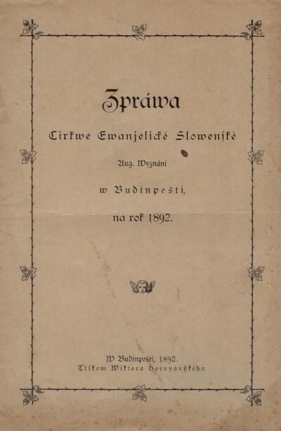Zpráva cirkve Evanjelické Slovenské Aug. Vyznání v Budínpešti na rok 1892