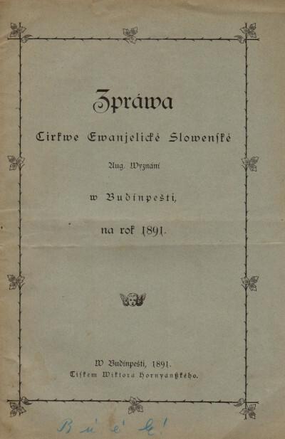 Zpráva cirkve Evanjelické Slovenské Aug. Vyznání v Budínpešti na rok 1891