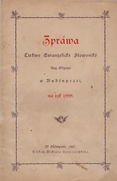 Zpráva cirkve Evanjelické Slovenské Aug. Vyznání v Budínpešti na rok 1888