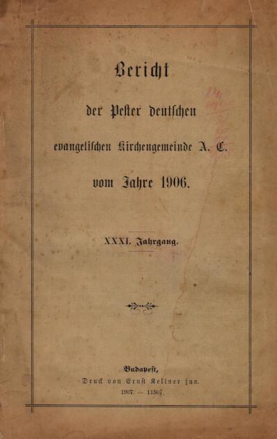 Bericht der Pester deutschen evangelischen Kirchengemeinde A. C. vom Jahre 1906