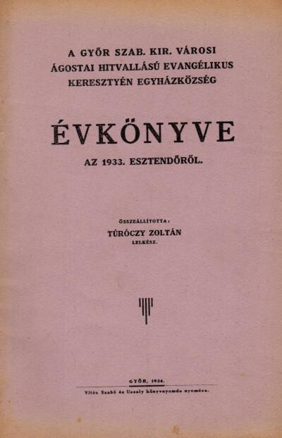 A Győr szab. kir. városi ágostai hitvallású evangélikus keresztyén egyházközség évkönyve az 1933. esztendőről