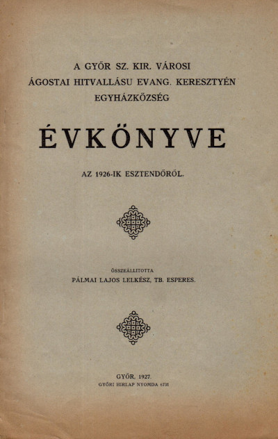 A Győr szab. kir. városi ágostai hitvallású evang. keresztyén egyházközség évkönyve az 1926-ik esztendőről