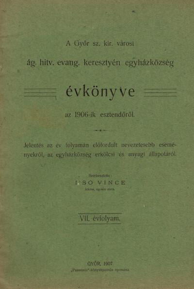 A Győr szab. kir. városi ágostai hitvallású evangélikus keresztyén egyházközség évkönyve az 1906-ik esztendőről