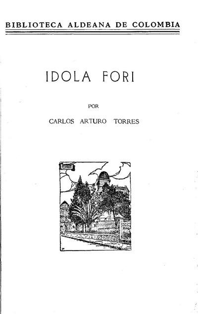 Idola Fori / por Carlos Arturo Torres