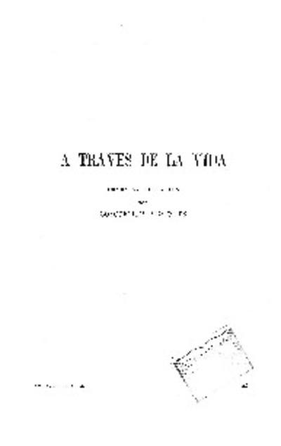A traves de la vida : Drama en tres actos / por Goycoechea Menéndez