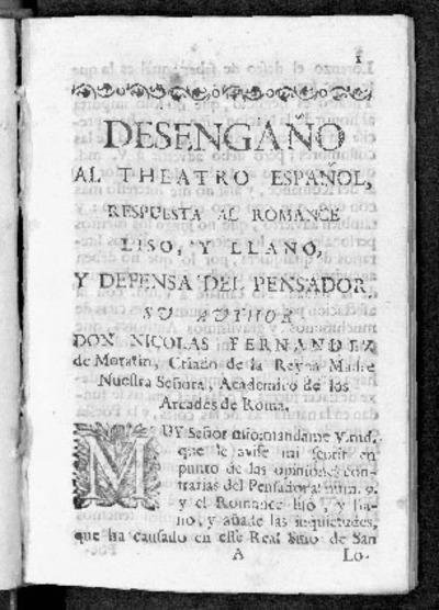 Desengaño al theatro español, respuesta al romance liso, y llano y defensa del pensador / su author Don Nicolas Fernandez de Moratin ...