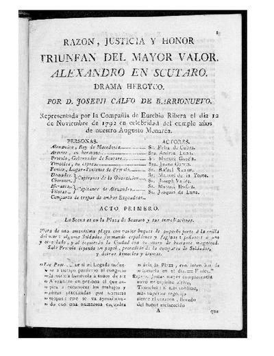 Razón, Justicia y Honor triunfan del mayor valor, Alexandro en Scutaro : Drama heroyco / por D. Joseph Calvo de Barrionuevo