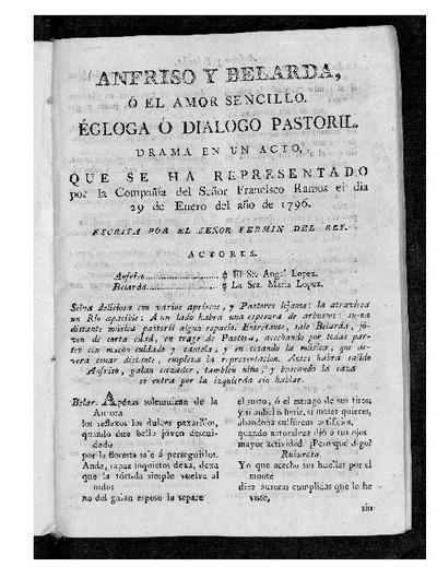 Anfriso y Belarda ; o El Amor sencillo : Égloga o Diálogo Pastoril, Drama en un acto / Escrita por el señor Fermín del Rey