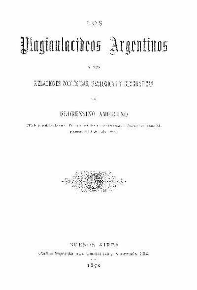 Los Plagiaulacídeos argentinos y sus relaciones zoológicas, geológicas y geográficas / por Florentino Ameghino