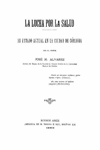 La Lucha por la salud : su estado actual en la Ciudad de Córdoba / por José M. Álvarez