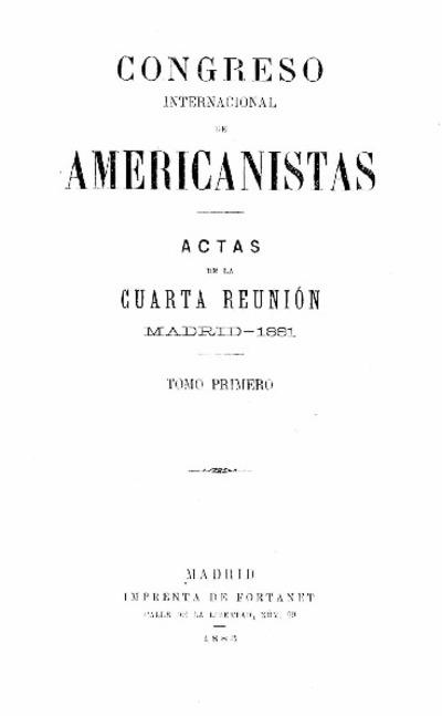 Congreso Internacional de Americanistas : actas de la cuarta reunión, Madrid, 1881