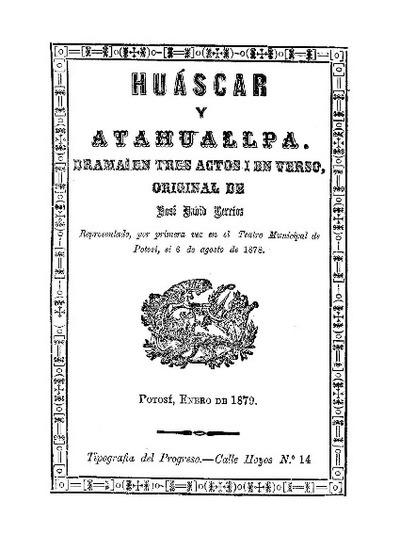 Huáscar y Atahuallpa : drama en tres actos y en verso / José David Berrios