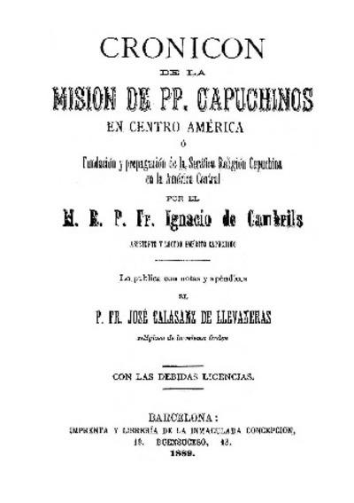 Cronicón de la Misión de P.P. Capuchinos en Centro América o Fundación y propagación de la Seráfica Religión Capuchina en la América central / por Fr. Ignacio de Cambrils ; lo publica con notas y apéndices, José Calasanz de LLevaneras