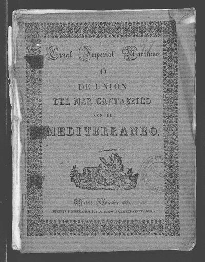 Canal imperial marítimo o de unión del Mar Cantábrico con el Mediterráneo / procesado por Felipe Conrad