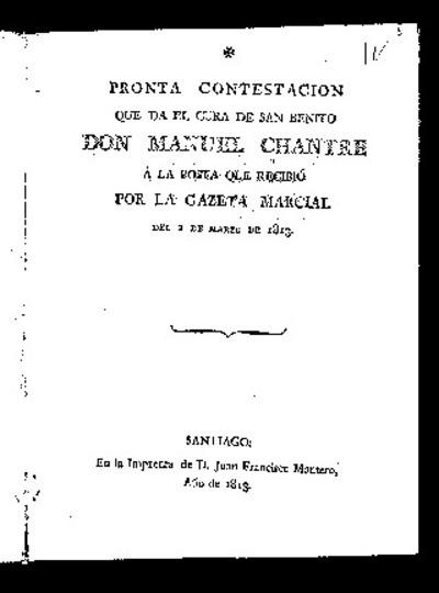 Pronta contestación que dá el cura de San Benito Don Manuel Chantre a la posta que recibió por la Gazeta Marcial de 2 de marzo de 1813