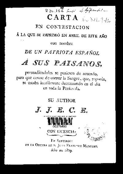 Carta en contestación a la que se imprimió en abril de este año con nombre de un Patriota español a sus paisanos