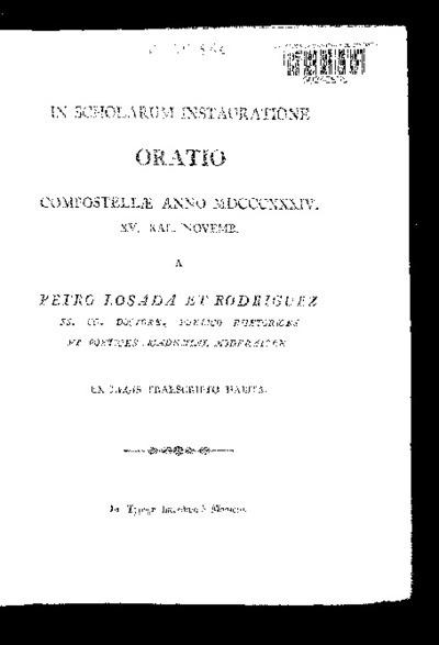 In scholarum instauratione oratio Compostellae anno MDCCCXXXIV / a Petro Losada et Rodríguez