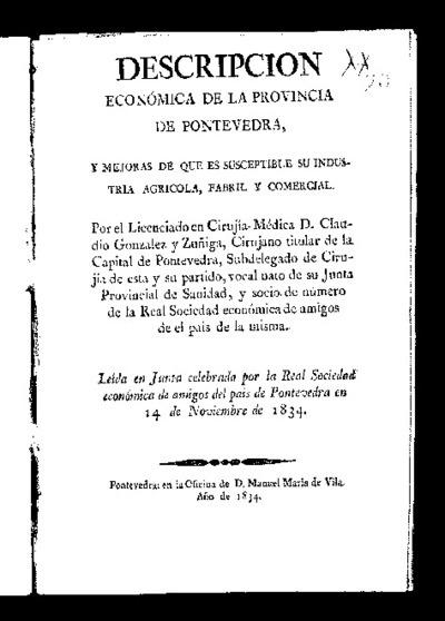 Descripción económica de la provincia de Pontevedra y mejoras de que es susceptible su industria agrícola, fabril y comercial / por el licenciado Claudio González y Zúñiga