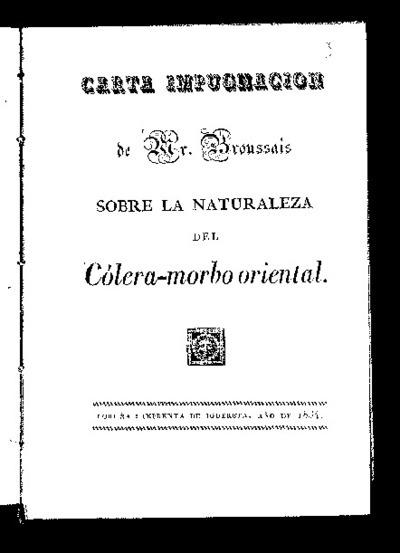 Carta impugnación de Mr. Broussais sobre la naturaleza del cólera-morbo oriental / Lorenzo Sánchez Núñez