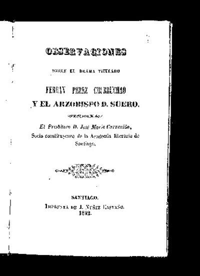 Observaciones sobre el drama titulado Ferrán Pérez Churruchao y el Arzobispo D. Suero / José María Carracido