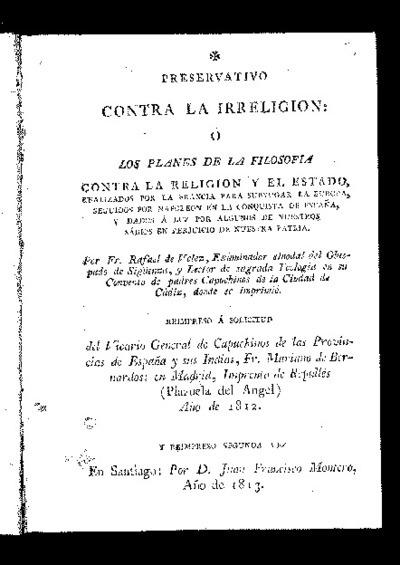 Preservativo contra la irreligión ó Los planes de la filosofía contra la religión y el estado... / por Rafael de Vélez