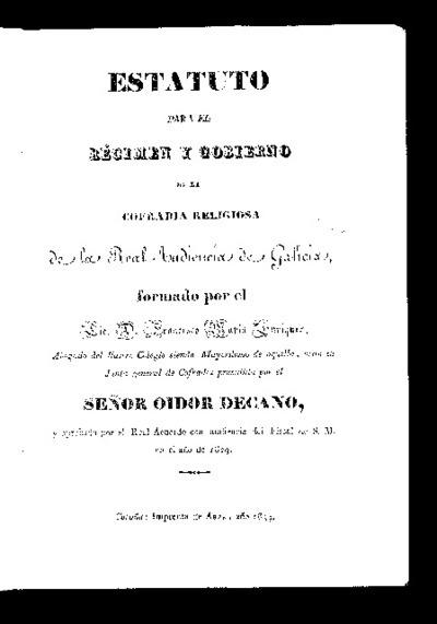 Estatuto para el régimen y gobierno de la Cofradía Religiosa de la Real Audiencia de Galicia / formado por el Lic. Francisco María Enríquez