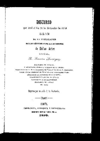 Discurso que leyó el dia 29 de Setiembre de 1850, en el acto de la instalación de la cátedras de la Academia de Bellas Artes de La Coruña / Faustino Dominguez