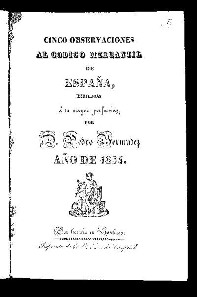 Cinco observaciones al código mercantil de España dirigidas a su mayor perfección / por Pedro Bermúdez