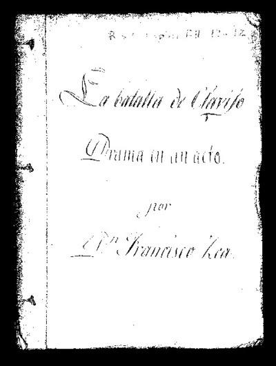 La Batalla de Clavijo [Manuscrito] : drama en un acto / por Francisco Zea ; [copia de Francisco A.Espino]