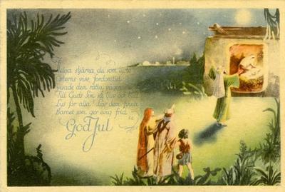 Notering på kortet: Helga stjärna, du som lyste Östens vise, fordomtid. Visade dem rätta vägen Till Guds Son så ljuv och blid. Lys för alla! Lär dom finna Barnet som ger evig frid. God Jul.