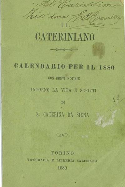Il Cateriniano : calendario per il 1880 con brevi notizie intorno la vita e scritti di s. Caterina da Siena