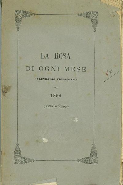 La rosa di ogni mese : calendario fiorentino del 1864