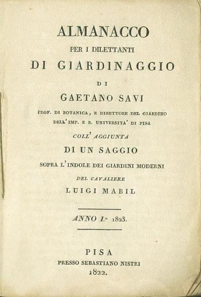 Alamancco per i dilettanti di giardinaggio : con l' aggiunta di un saggio sopra l' indole dei giardini moderni del cavalier Luigi Mabil, anno I, 1828