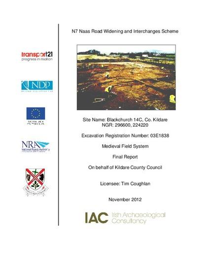 Archaeological excavation report,  E1838 Blackchurch 14C,  County Kildare.