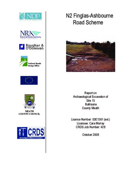Archaeological excavation report,  03E1361 Baltrasna Site 15, County Meath.