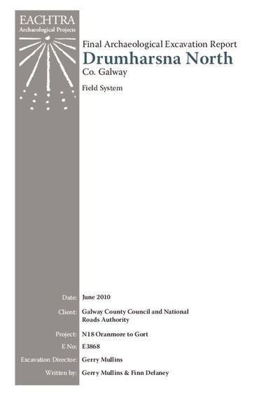 Archaeological excavation report,  E3868 Drumharsna North,  County Galway.