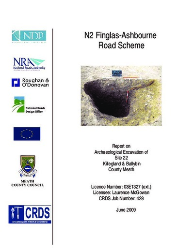 Archaeological excavation report,  03E1327 Killegland & Ballybin Site 22, County Meath.
