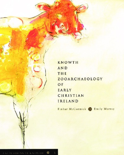 Excavations at Knowth vol. 3: Knowth and the zooarchaeology of Early Christian Ireland