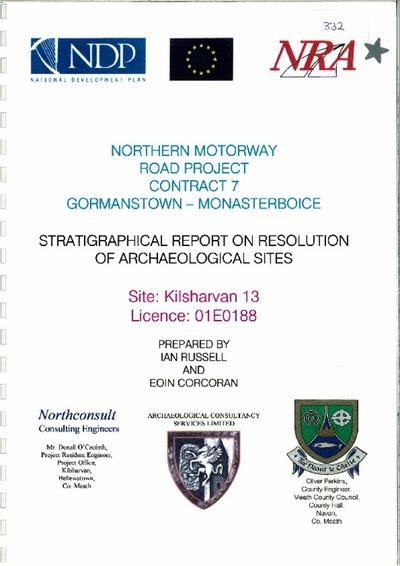 Archaeological excavation report, 01E0188 Kilsharvan 13 Final Report, County Meath.