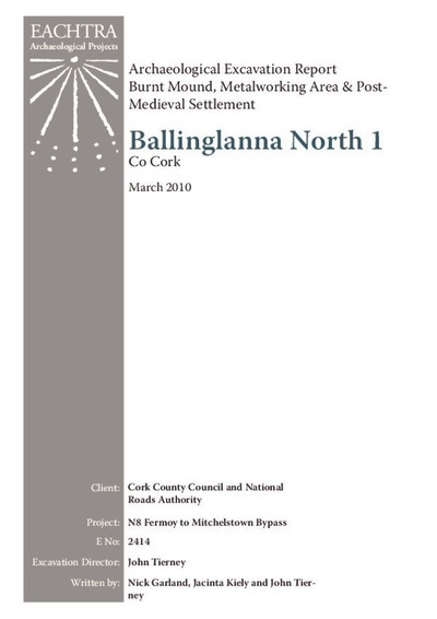 Archaeological excavation report,  E2414 Ballinglanna north 1,  County Cork.