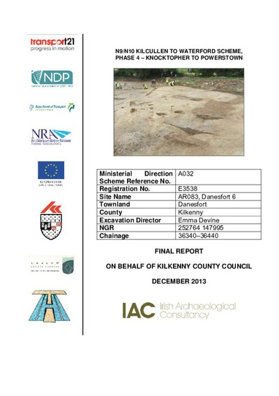 Archaeological excavation report,  E3538 Danesfort 6,  County Kilkenny.