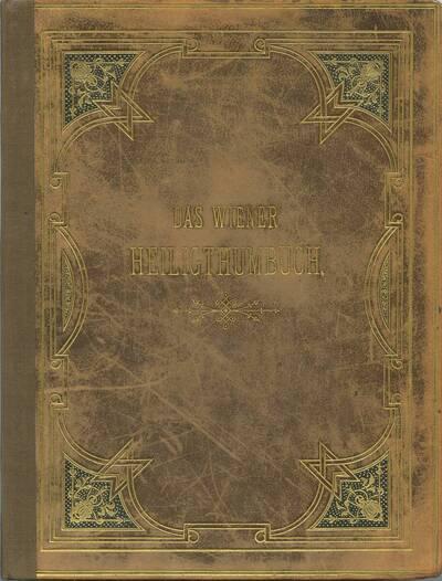 Das Wiener Heiligthumbuch [Faksimile] (vom Bearbeiter vergebener Titel)
