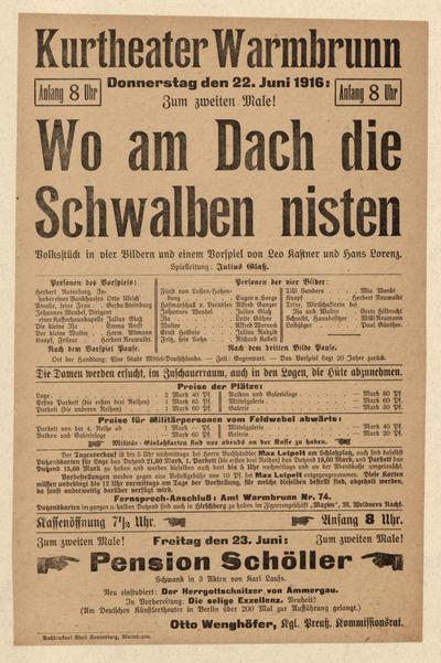 Wo am Dach die Schwalben nisten. Volksstück in 4 Bildern. Sonntag den 22. Juli 1916
