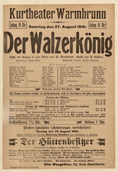 Der Walzerkönig. Posse mit Gesang in vier Akten. Sonntag den 27. August 1916